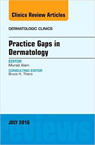 Practice Gaps in Dermatology, An Issue of Dermatologic
