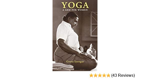 Yoga: A Gem for Women by Geeta S. Iyengar (2002-03-01 ...