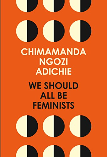 We Should All Be Feminists By Adichie Chimamanda Ngozi