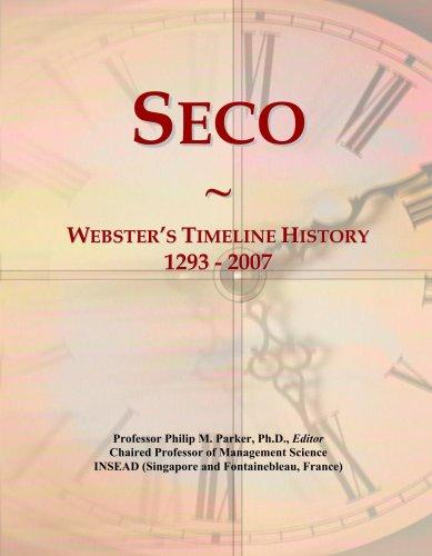 Seco: Webster's Timeline History, 1293 - 2007 (Seco Philips)