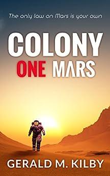 Colony One Mars (Colony Mars Book 1) by [Kilby, Gerald M.]
