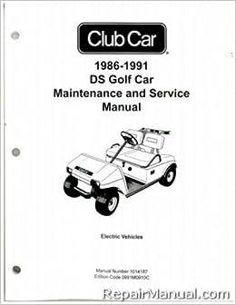 1014187 1986 1991 Club Car Ds Golf Car Electric Service Manual