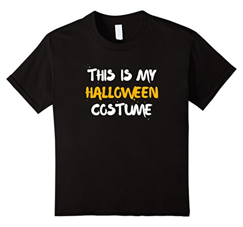 Funny Halloween Costumes Ideas 2016 (Kids Artsy This Is My Halloween Costume T-Shirt Thanksgiving 10 Black)