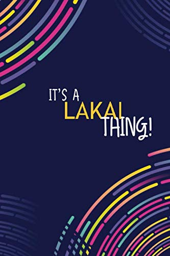 IT'S A LAKAI THING: YOU WOULDN'T UNDERSTAND Lined