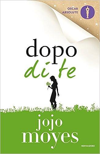 Jojo Moyes - Dopo di te (2016)