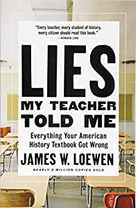Lies My Teacher Told Me: Everything Your American History Textbook Got Wrong by The New Press