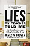 : Lies My Teacher Told Me: Everything Your American History Textbook Got Wrong