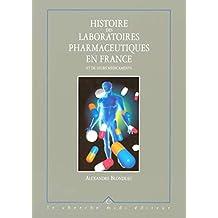 Histoire des laboratoires pharmaceutiques en France - Tome III: et de leurs médicaments