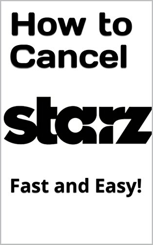 How to Cancel  Starz Subscription: Cancel Your Starz Subscription or Free Trial Fast and Easy