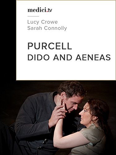 Purcell, Dido and Aeneas - Lucy Crowe, Sarah Connolly - Covent Garden 2009