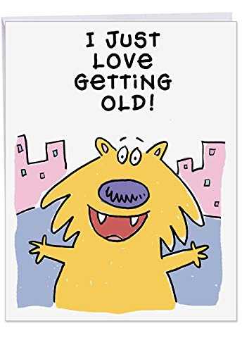 Big Appreciation Birthday Card With Envelope - Humorous 'Love Getting Old' - Happy Birthday, You're Getting Another Year Older Again - Happy Bday Greeting Card (XL 8.5 x 11 Inch) (Golf Jokes Birthday Card)