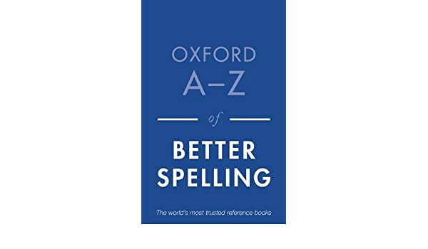Oxford a z of better spelling charlotte buxton 8601404376238 oxford a z of better spelling charlotte buxton 8601404376238 amazon books fandeluxe Images