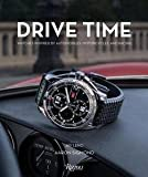 img - for Aaron Sigmond: Drive Time : Watches Inspired by Automobiles, Motorcycles and Racing (Hardcover); 2016 Edition book / textbook / text book