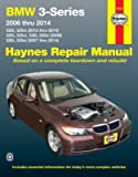 BMW 3-Series 2006 thru 2014: 320i, 320xi (2012 thru 2014), 325i, 325xi, 330i, 330xi (2006), 328i, 328xi (2007 thru 2014) (Haynes Repair Manual)