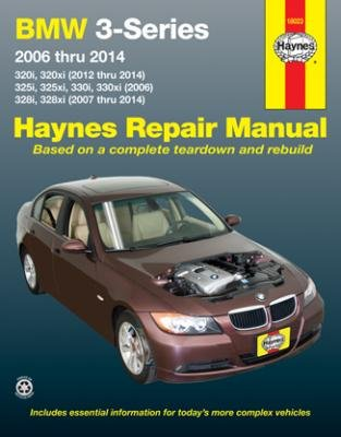 BMW 3-Series 2006 thru 2014: 320i, 320xi (2012 thru 2014), 325i, 325xi, 330i, 330xi (2006), 328i, 328xi (2007 thru 2014) (Haynes Repair Manual)