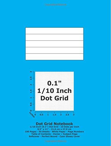 Dot Grid Notebook: 0.1 Inch (1/10\