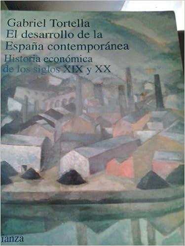 El desarrollo de la España contemporanea Alianza Universidad ...