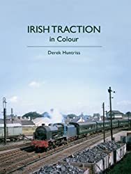 Irish Traction in Colour by Derek Huntriss published by Ian Allan Publishing (2011)