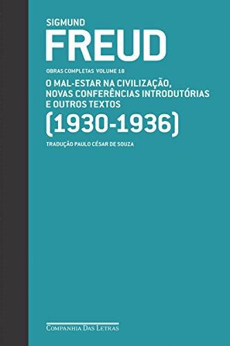 Freud (1930-1936) O mal-estar na civilização e outros textos: Obras completas volume 18