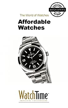 affordable watches guidebook for luxury watches kindle