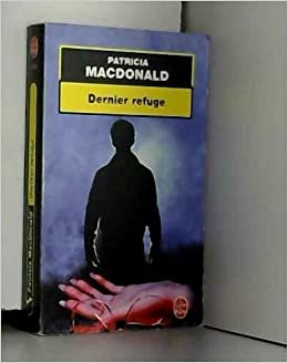 Dernier Refuge Patricia Macdonald 9782253172659 Amazon