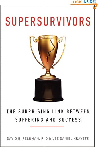 Supersurvivors: The Surprising Link Between Suffering and Success by Lee Daniel Kravetz