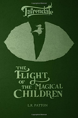 The Flight of the Magical Children (Fairendale Collector's Edition) (Volume 1)