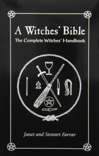 A Witches' Bible: The Complete Witches' Handbook