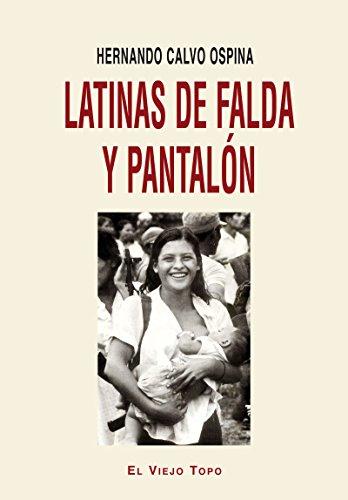 Descargar Libro Latinas Con Falda Y Pantalón Hernando Calvo Ospinas