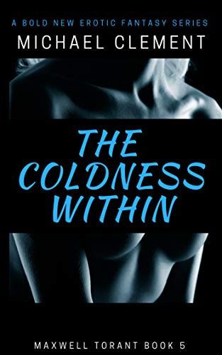The Coldness Within: Dragon Shifter Harm Romance (Maxwell Torant Book 5)