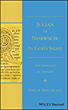 """Julian of Norwich: """"In God's Sight"""" Her Theology in Context"""
