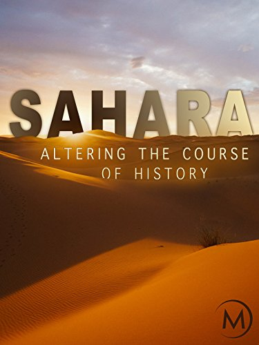- Sahara: Altering the Course of History