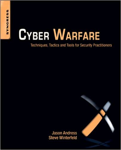 Cyber warfare techniques tactics and tools for security cyber warfare techniques tactics and tools for security practitioners 1 jason andress steve winterfeld ebook amazon fandeluxe Image collections
