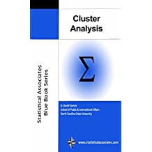 Cluster Analysis: 2014 Edition (Statistical Associates Blue Book Series 24)