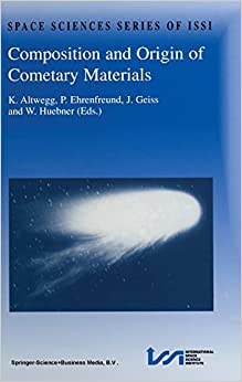 Book Composition and Origin of Cometary Materials: Proceedings of an Issi Workshop, 14 18 September 1998, Bern, Switzerland (Space Sciences Series of ISSI)