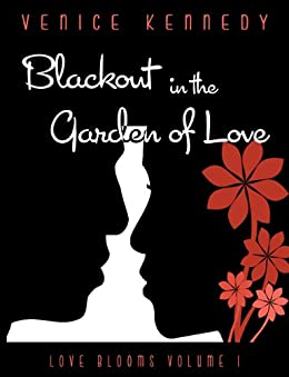 Blackout in the Garden of Love (Love Blooms Series Book 1) by [Kennedy, Venice]
