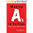 Making A's in College: What Smart Students Know: The Study-Professor's Guide