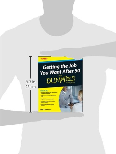 Getting The Job You Want After 50 For Dummies: Kerry Hannon: 9781119022848:  Amazon.com: Books  How To Get The Job You Want