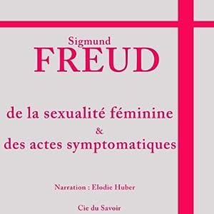 De la sexualité féminine et des actes symptomatiques | Livre audio