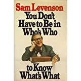 You Don't Have to Be in Who's Who to Know What's What, Sam Levenson, 067124700X