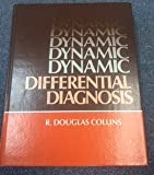 Dynamic Differential Diagnosis by R. Douglas Collins (1981-03-03)