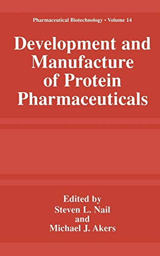 Development and Manufacture of Protein Pharmaceuticals...