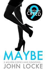 Maybe (A Donovan Creed Crime Novel Book 9)