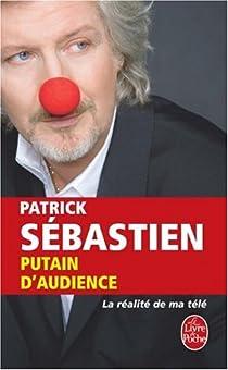 Putain d'audience : La réalité de ma télé par Sébastien