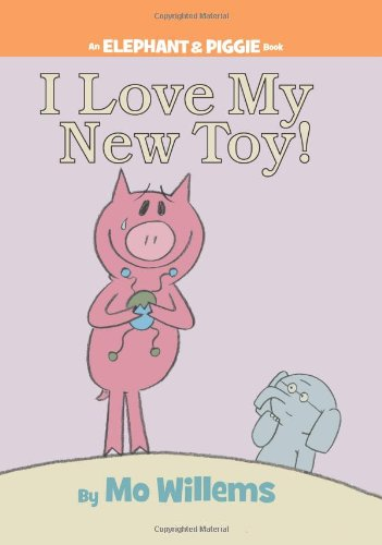I Love My New Toy! (An Elephant and Piggie Book) cover