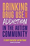 Drinking, Drug Use, and Addiction in the Autism Community