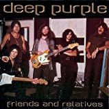 Friends And Relatives by Deep Purple (2001-05-30)