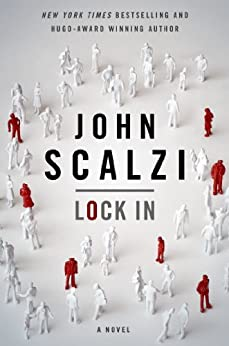 Lock In: A Novel of the Near Future (Lock In Series) by [Scalzi, John]