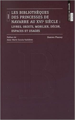 Les Bibliotheques Des Princesses De Navarre Au Xvie Siecle