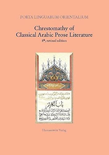 Chrestomathy of Classical Arabic Prose Literature (PORTA LINGUARUM ORIENTALIUM)